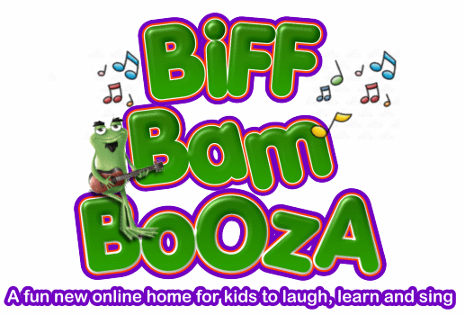 BIFF BAM BOOZA A FUN NEW ONLINE HOME FOR KIDS TO LAUGH, LEARN AND SING